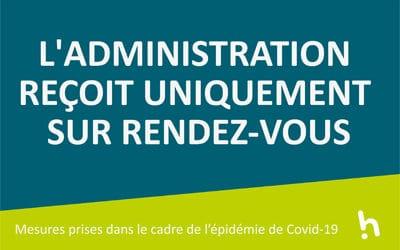 COVID-19 – L'administration reçoit uniquement sur RDV